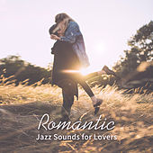 Romantic Jazz Sounds for Lovers – Calming Music for Sensual Evening, Hot Sounds, Jazz Memories by Chilled Jazz Masters