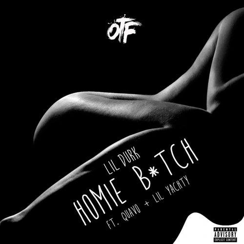 Homie Bitch (feat. Quavo & Lil Yachty) by Lil Durk