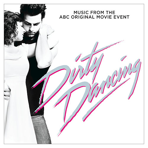Dirty Dancing (Original Television Soundtrack) by Various Artists