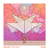 Higher (Feat. Maty Noyes) by Lemaitre