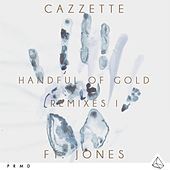 Handful Of Gold (feat. JONES) (Remixes I) by Cazzette