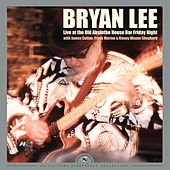 Live at the Old Absinthe House Bar... Friday Night (Remastered) von Bryan Lee