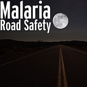 Road Safety by Malaria