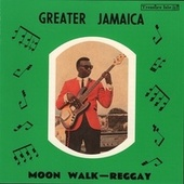 Greater Jamaica Moonwalk Reggay by Various Artists