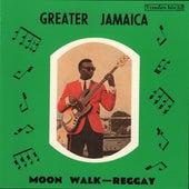Greater Jamaica Moonwalk Reggay by Various Artists