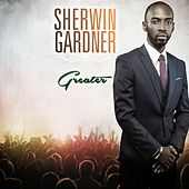 Greater by Sherwin Gardner