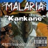 Kankane by Malaria