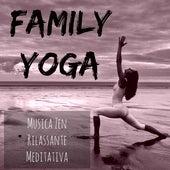 Family Yoga - Musica Zen Rilassante Meditativa per Benessere Spirituale Energia Pura Training Autogeno con Suoni della Natura Strumentali New Age by Yoga Music for Kids Masters