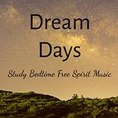 Dream Days - Study Bedtime Free Spirit Music for Deep Relaxation Focus Group Healing Massage with Soothing Binaural Instrumental Nature Sounds by S.P.A