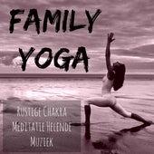 Family Yoga - Rustige Chakra Meditatie Helende Muziek voor Geestelijke Kracht Reiki Behandeling met Natuur Instrumentale New Age Geluiden by Yoga Music for Kids Masters