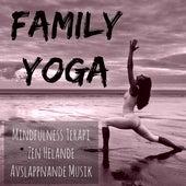Family Yoga - Mindfulness Terapi Zen Helande Avslappnande Musik för Andlig Vägledning Chakra Balansering Energicentrum med Natur Instrumental New Age Ljud by Yoga Music for Kids Masters