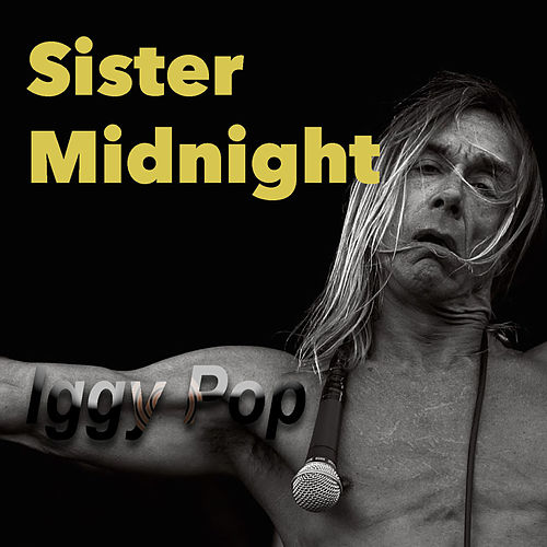 Sister Midnight von Iggy Pop