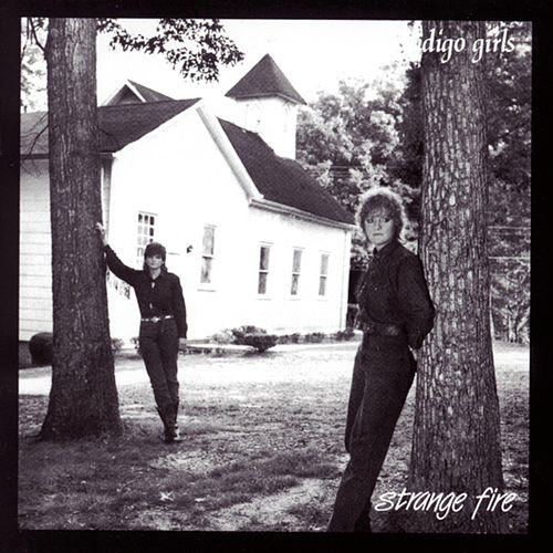 Strange Fire by Indigo Girls