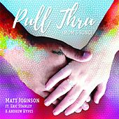 Pull Thru (Mom's Song) [feat. Eric Stanley & Andrew Hypes] by Matt Johnson