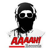 Best of AAAAH! Records, Vol. 1 (Finest of Minimal & Techno) by Various Artists