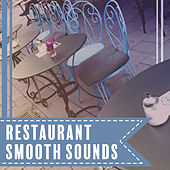Restaurant Smooth Sounds – Jazz Cafe, Chillout, Deep Relief, Cocktail Party, Coffee Rest, Peaceful Mind, Instrumental Jazz for Relaxation by Soft Jazz Music