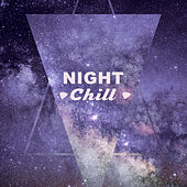 Night Chill – Soft Music for Sleep, Healing, Pure Relaxation, Deep Dreams, Restful Sleep, Soothing Sounds at Goodnight, Calm Down, New Age Music by Relaxing Sounds of Nature