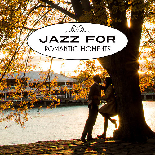 Jazz for Romantic Moments – Erotic Jazz Music, Soft Piano Note, Sexy Jazz Moves, Sounds for Lovers by Soft Jazz