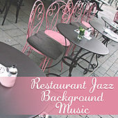 Restaurant Jazz Background Music – Soft Jazz Music to Relax, Time for Coffee, Best Background Sounds for Restaurant by Restaurant Music Songs