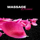 Massage Dreams – New Age 2017, Relaxation, Massage, Zen, Wellness von Wellness