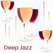 Deep Jazz – Pure Instrumental, Ambient Jazz, Lounge, Relax, Music for Restaurant, Dinner by Relaxing Jazz Music