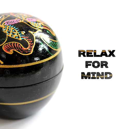 Relax for Mind – Calmness, Zen Music, Therapy Sound, Deep Relief, Stress Free, Music to Calm Down, Pure Relaxation, Positive Energy by Relax - Meditate - Sleep