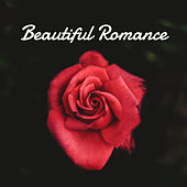 Beautiful Romance – Sensual Jazz, Romantic Night, Dinner by Candlelight for Two, Pure Relaxation, Erotic Music by Jazz Lounge