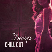 Deep Chill Out – Ibiza Lounge, Positive Vibrations, Beach Chill, Summertime, Pure Relaxation, Electronic Music, Sexy Chill by Electro Lounge All Stars