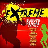 Extreme The Reggae & Dancehall Edition by Various Artists