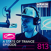 A State Of Trance Episode 813 by Various Artists