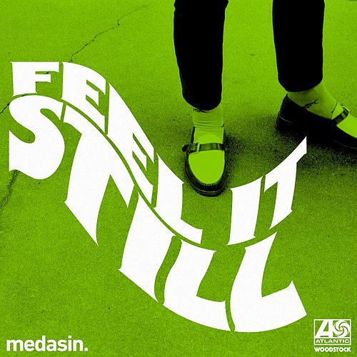 Feel It Still (Medasin Remix) by Portugal. The Man