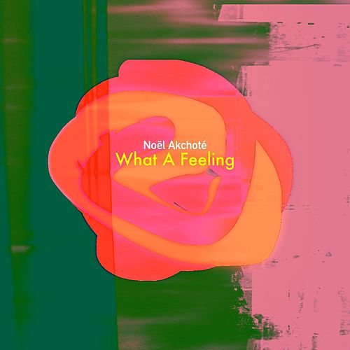 What a Feeling (Wfmu) by Noel Akchoté