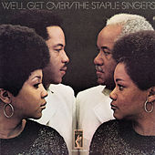 We'll Get Over von The Staple Singers