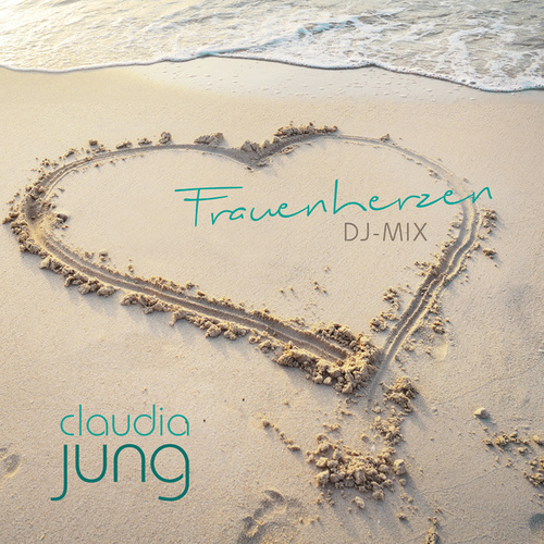 Frauenherzen (DJ-Mix) von Claudia Jung