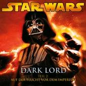 Dark Lord - Teil 2: Auf der Flucht vor dem Imperium von Star Wars