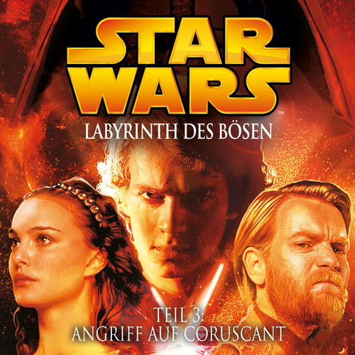 Labyrinth des Bösen - Teil 3: Angriff auf Coruscant von Star Wars