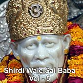 Shirdiwale Sai Baba, Vol. 5 by Various Artists