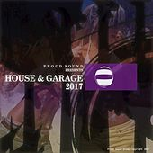 House & Garage 2017 by Various Artists