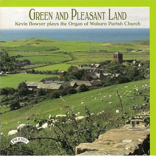 Green and Pleasant Land by Kevin Bowyer