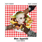 Bon Appétit (Feat. Migos) (3LAU Remix) by Katy Perry