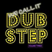 We Call It Dubstep, Vol. 3 by Various Artists