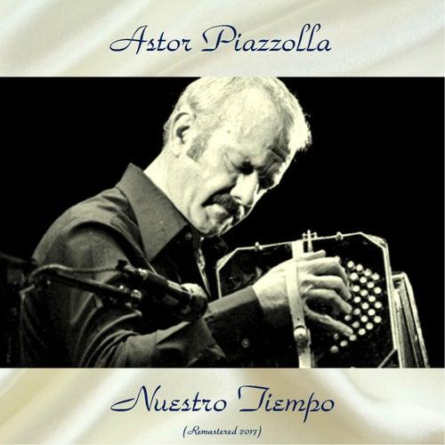 Nuestro Tiempo (Remastered 2017) de Astor Piazzolla