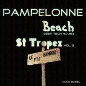 Pampelonne Beach: St Tropez Deep Tech House Songs, Vol. 3 by Various Artists