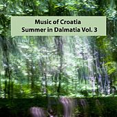 Music of Croatia - Summer in Dalmatia 3 by Various Artists