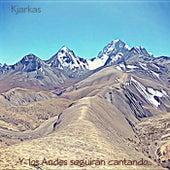 Y los Andes Seguirán Cantando by K'Jarkas