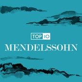 Mendelssohn - Top 10 by Various Artists