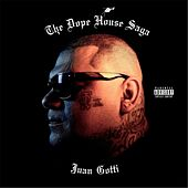 Dope House Saga by Juan Gotti