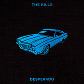 Desperado (Acoustic) by The Kills