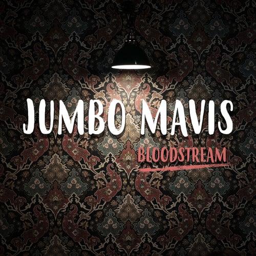 Bloodstream by Jumbo Mavis