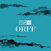 Orff - Top 10 by Various Artists